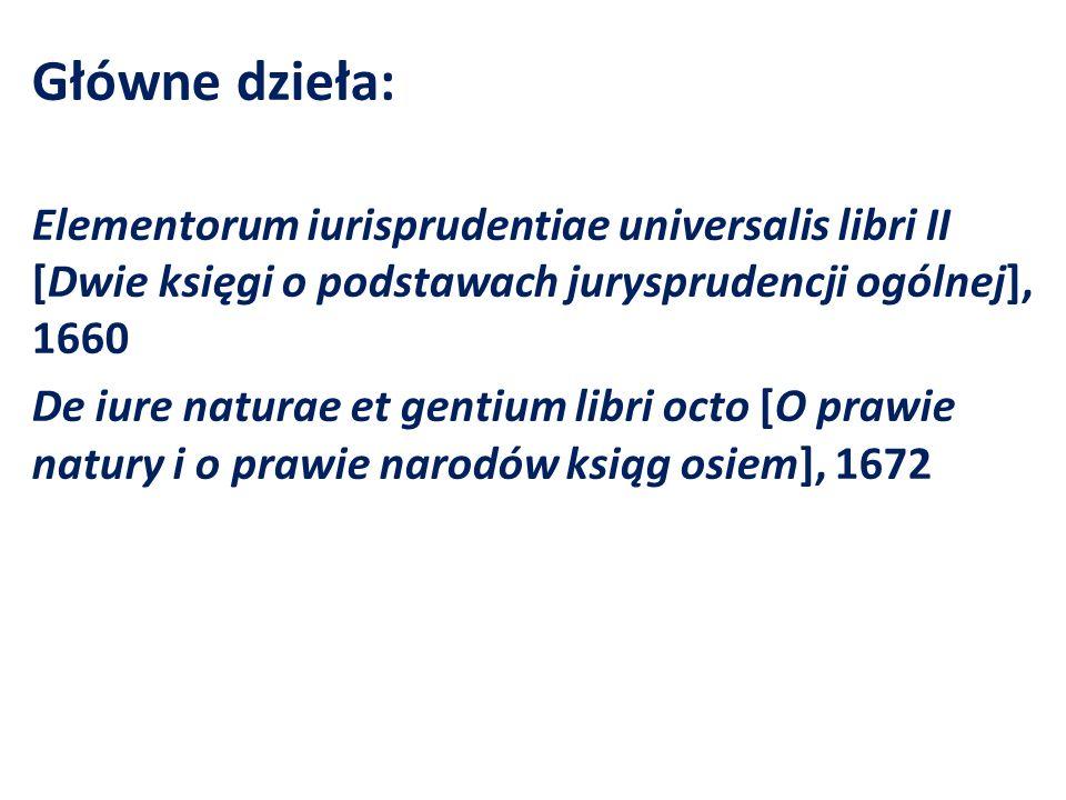 Główne dzieła: Elementorum iurisprudentiae universalis libri II [Dwie księgi o podstawach jurysprudencji ogólnej], 1660.